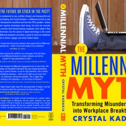 An Inside Look at The Millennial Myth: Transforming Misunderstanding into Workplace Breakthroughs